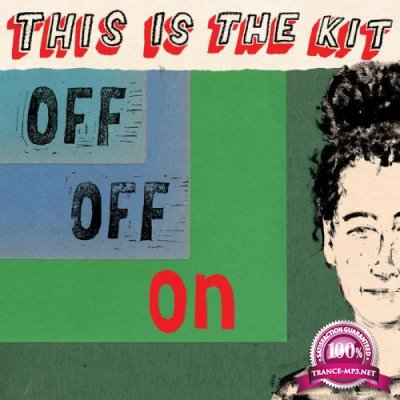 This Is the Kit - Off Off On (2020)