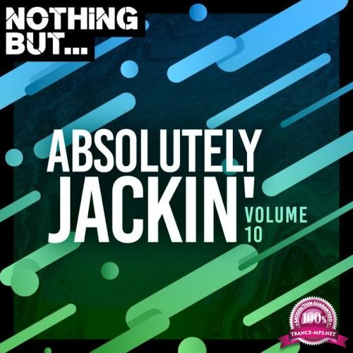 Nothing But... Absolutely Jackin' Vol 10 (2020)