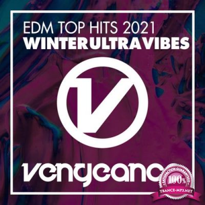 EDM Top Hits 2021 - Winter Ultra Vibes (2020)