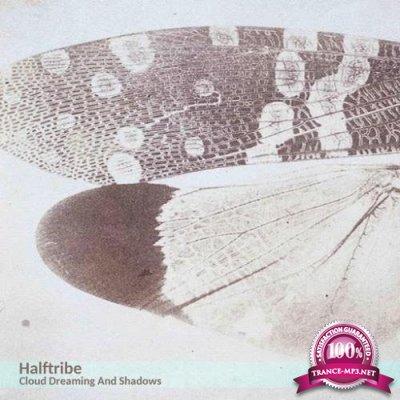 Halftribe - Cloud Dreaming & Shadows (2020)