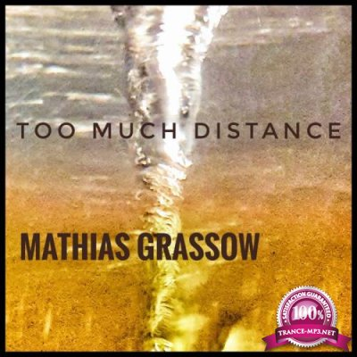 Mathias Grassow - Too Much Distance (2020)
