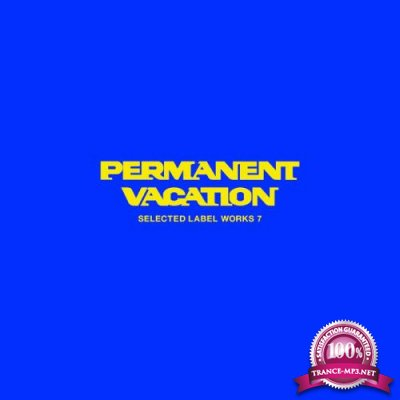 Permanent Vacation - Selected Label Works 7 (2020)