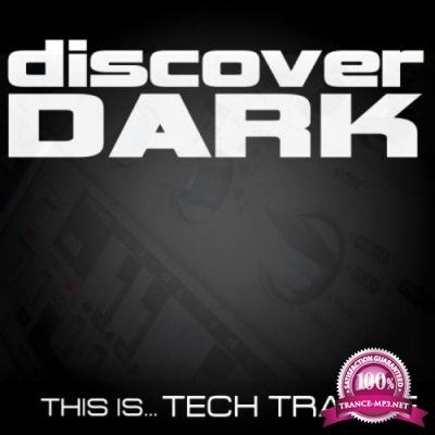 Discover Dark: This Is... Tech Trance (2020) FLAC