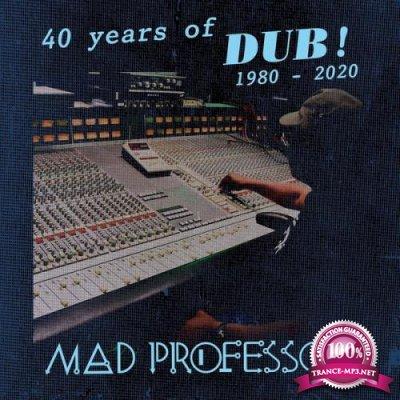 Mad Professor - 40 Years Of Dub (2020)