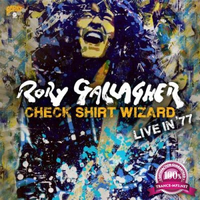 Rory Gallagher - Check Shirt Wizard (Live In '77) (2020) FLAC