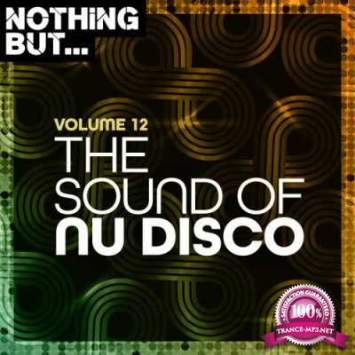Nothing But... The Sound Of Nu Disco Vol 12 (2021)