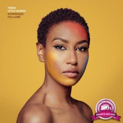 Dominique Fils-Aime - Three Little Words (2021)
