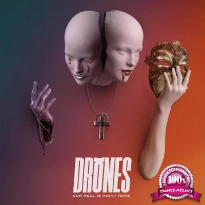 Drones - Our Hell Is Right Here (2021)