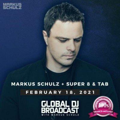 Markus Schulz, Super8 & Tab - Global DJ Broadcast (2021-02-18)
