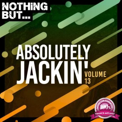 Nothing But... Absolutely Jackin' Vol 13 (2021)