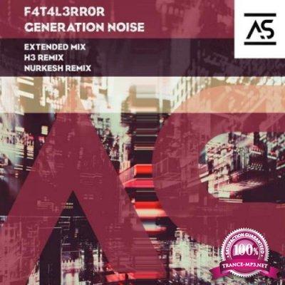 F4T4L3RR0R - Generation Noise (2021)