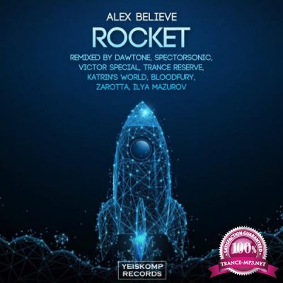 Alex Believe - Rocket (Remixes) (2021)