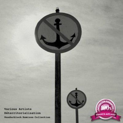 Deterritorialisation (Wunderblock Remixes Collection) (2021)