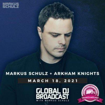 Markus Schulz & Arkham Knights -  Global DJ Broadcast (2021-03-18)