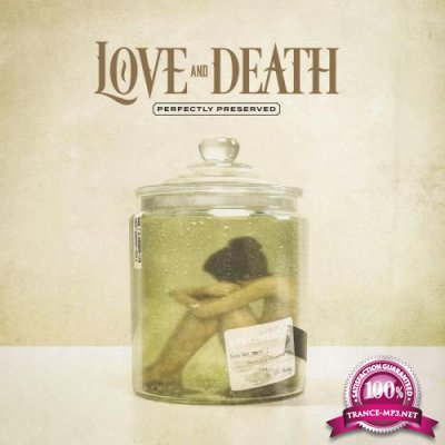 Love & Death - Perfectly Preserved (2021) FLAC