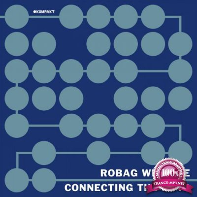 Robag Wruhme - Connecting the Dots-2021 (2021) FLAC