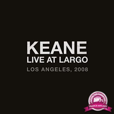 Keane - Live At Largo (2021)