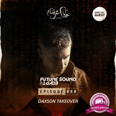 Aly & Fila - Future Sound Of Egypt 698 (2021-04-21) Daxson Takeover