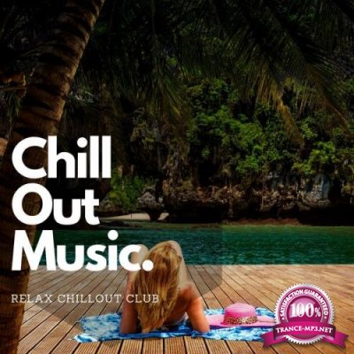 Relax Chillout Club - Background Chill Out Music For Relax, Study, Work  (2021)