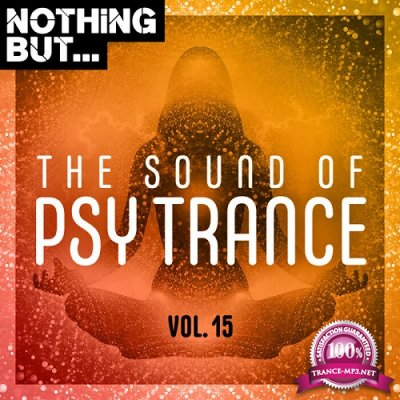 VA - Nothing But... The Sound of Psy Trance Vol.15 (2021)