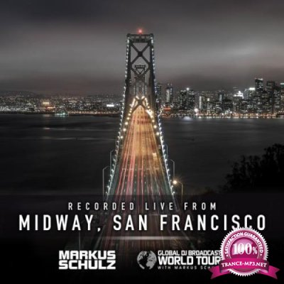 Markus Schulz - Global DJ Broadcast (2021-05-13) World Tour: San Francisco
