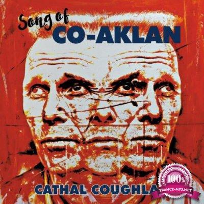 Cathal Coughlan - Song of Co-Aklan (2021)