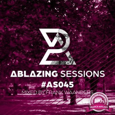 Rene Ablaze - Ablazing Session 045 (2021-06-02)