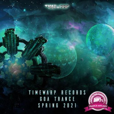 Timewarp Records Goa Trance Spring 2021 (Mixed By Doctor Spook) (2021)