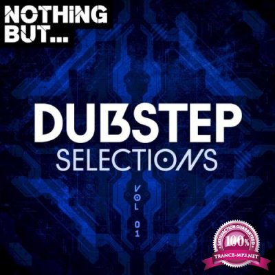 Nothing But... Dubstep Selections, Vol. 01 (2021)
