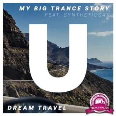 Dream Travel - My Big Trance Story (2021)