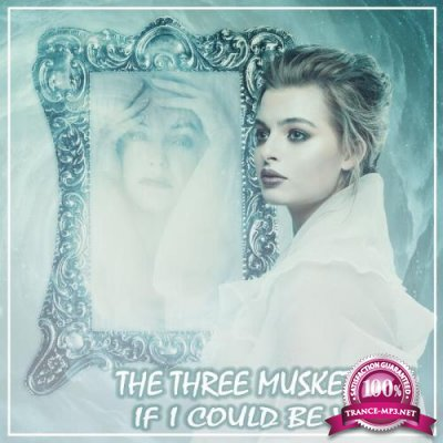 The Three Musketeers - If I Could Be You (2021)