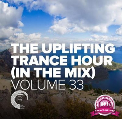The Uplifting Trance Hour In The Mix, Vol. 33 (2021-07-14)