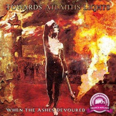 Towards Atlantis Lights - When the Ashes Devoured the Sun (2021)
