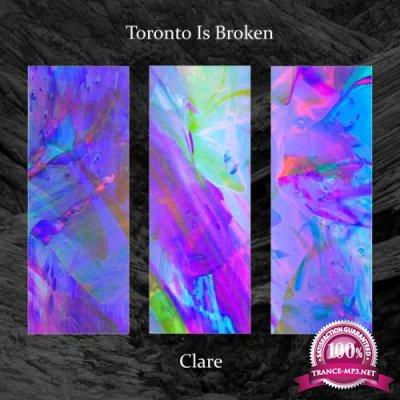 Toronto Is Broken - Clare (2021)