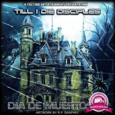 Till I Die Disciples - Dia De Muertos (2021)