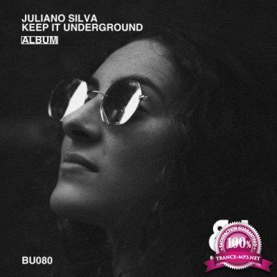 Juliano Silva - Keep It Underground (2021)