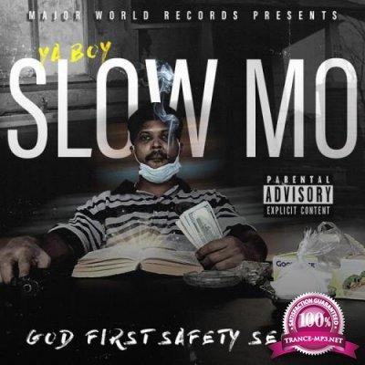 Ya Boy Slow Mo - God First Safety Second (2021)