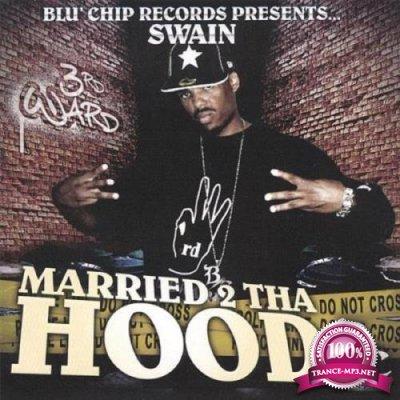 Swain - Married 2 tha Hood (2021)