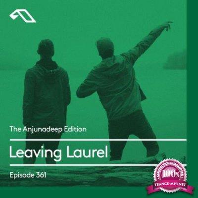 Leaving Laurel - The Anjunadeep Edition 361 (2021-08-05)