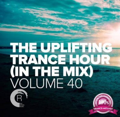 The Uplifting Trance Hour In The Mix, Vol. 40 (2021)