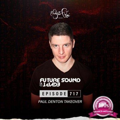 Paul Denton - Future Sound Of Egypt 717 (2021-09-01)