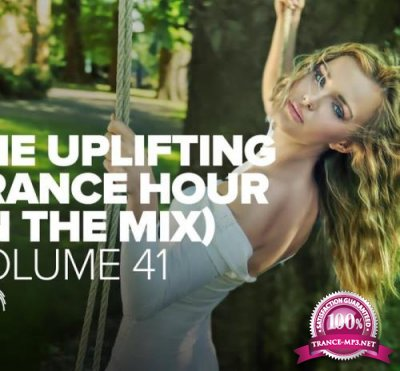 The Uplifting Trance Hour In The Mix, Vol. 41 (2021)