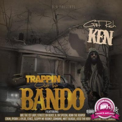 Get Rich Ken - Trappin out the Bando (2021)