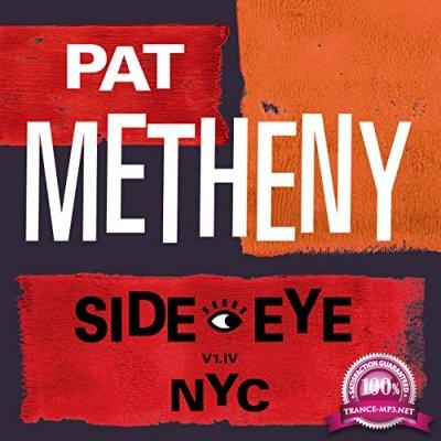 Pat Metheny - Side-Eye NYC (V1.IV) (2021)