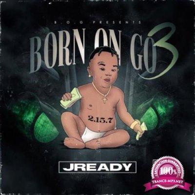 J Ready - Born On Go 3 (2021)