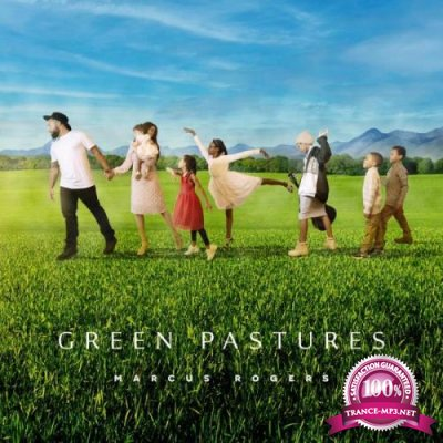 Marcus Rogers - Green Pastures (2021)