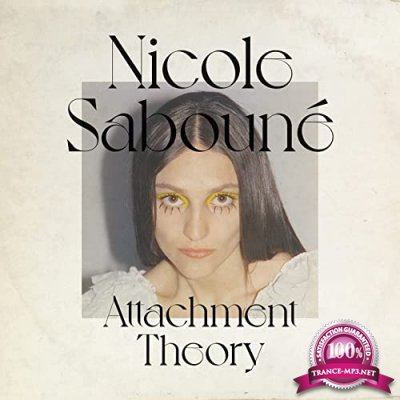Nicole Saboune - Attachment Theory (2021)