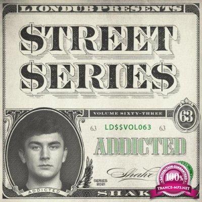 Addicted - Liondub Street Series Vol 63: Shake (2021)