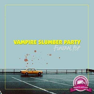 Vampire Slumber Party - Funeral Pop (2021)