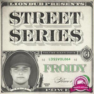 Froidy - Liondub Street Series Vol 64: Power (2021)